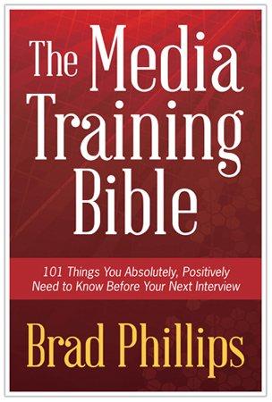 The Media Training Bible