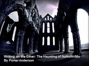 Writing on the Ether: The Haunting of NaNoWriMo