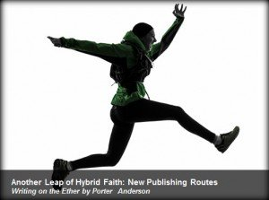 Another Leap of Hybrid Faith: New Publishing Routes