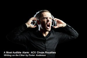 A Most Audible Alarm: ACX Chops Royalties