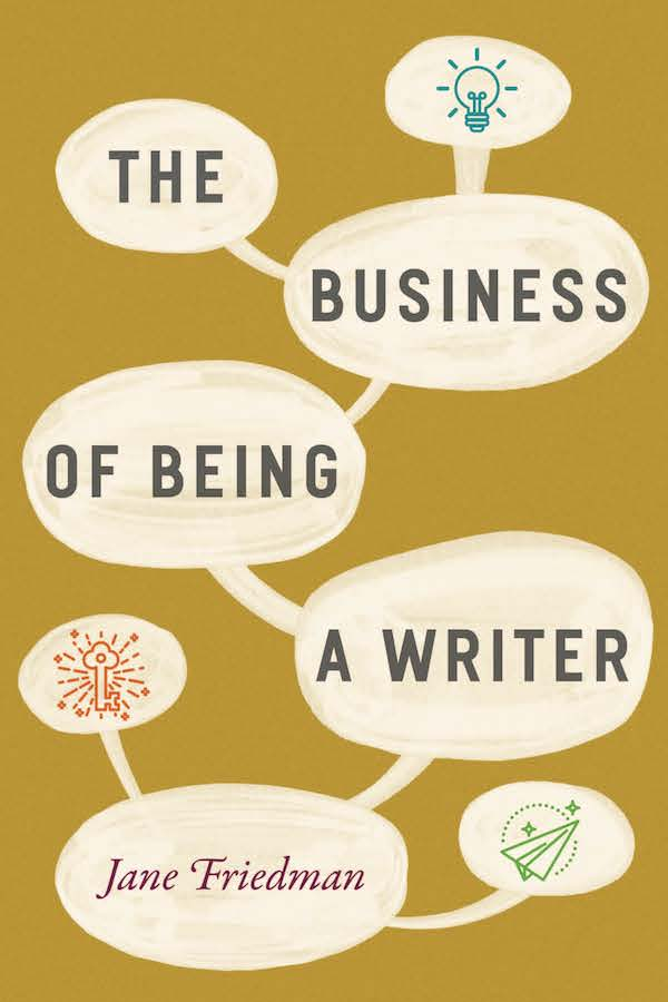The Business of Being a Writer