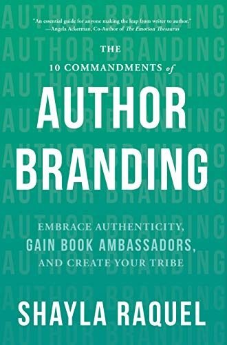 The 10 Commandments of Author Branding by Shayla Raquel