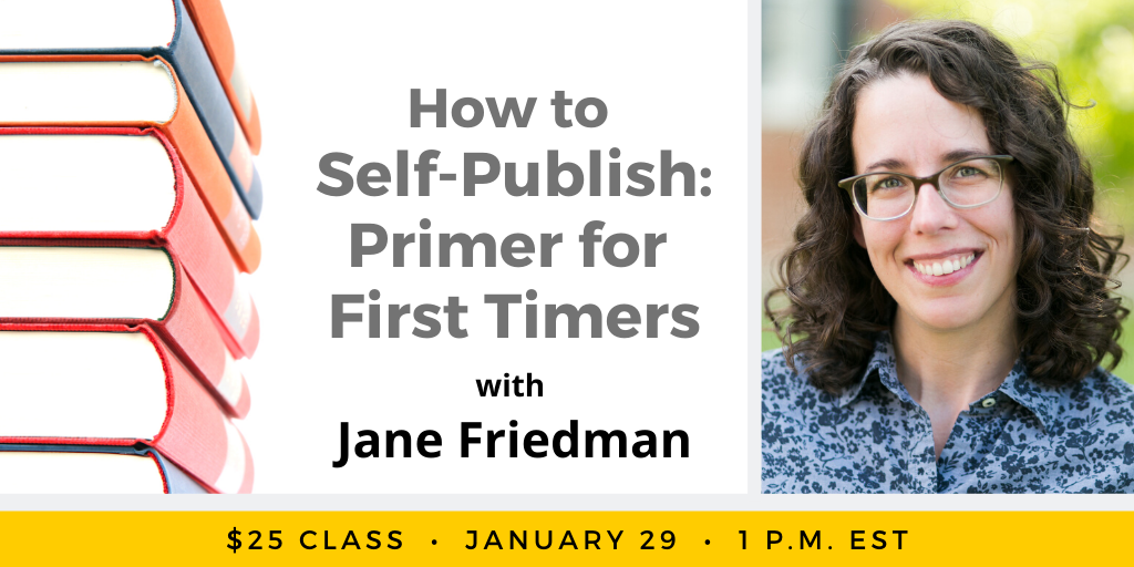 How to Self-Publish with Jane Friedman