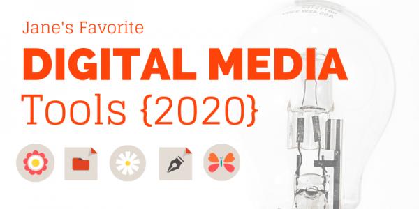 My Must-Have Digital Media Tools: 2020 Edition