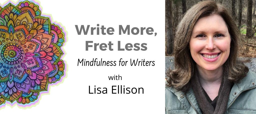 Write More Fret Less with Lisa Ellison