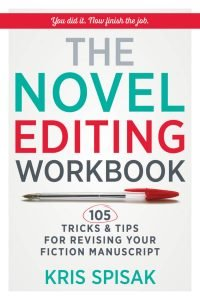 The Novel Editing Workbook by Kris Spisak