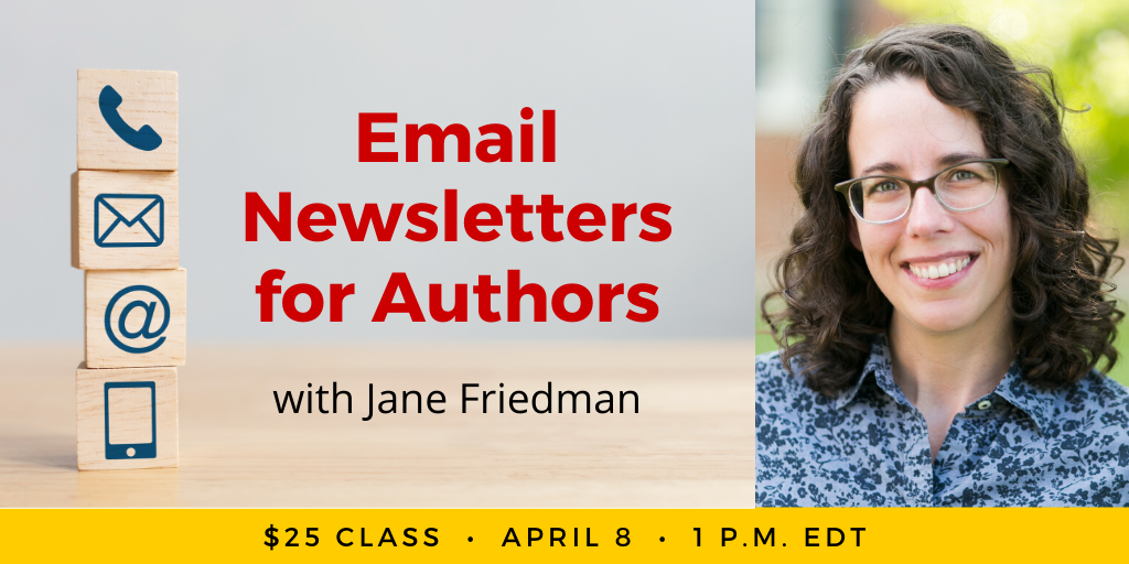 Email Newsletters for Authors with Jane Friedman