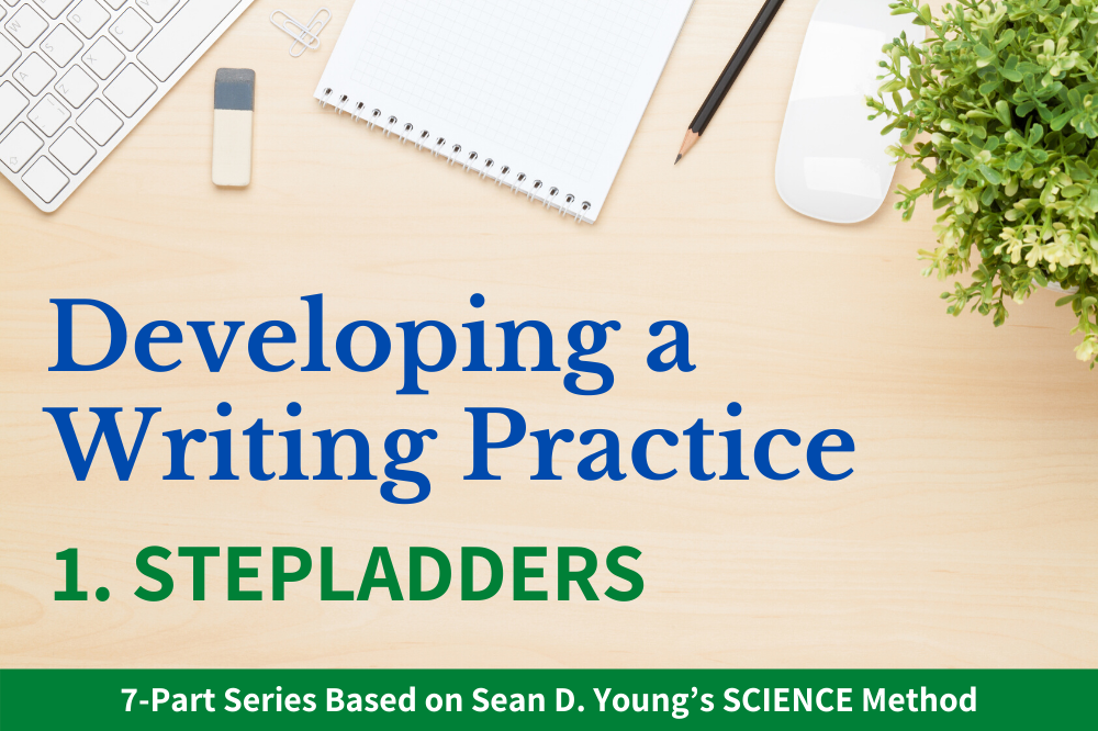 Developing a Writing Practice Pt. 1 Stepladders