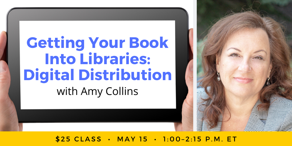 Getting Your Book Into Libraries: Digital Distribution with Amy Collins