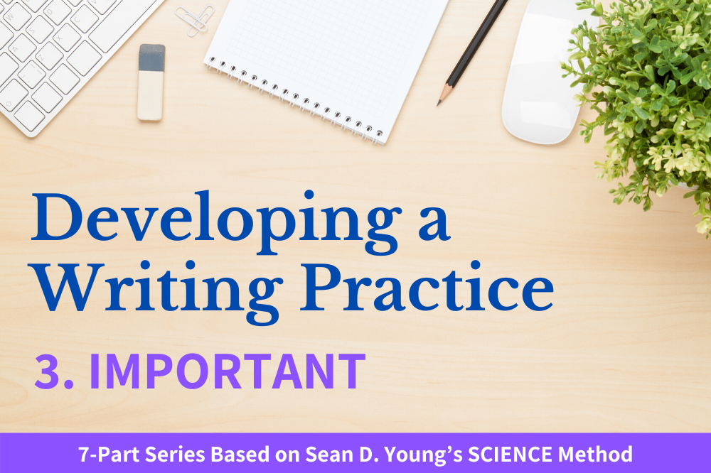Developing a Writing Practice Pt. 3 Important