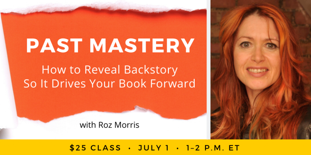 Past Mastery: How to Reveal Backstory with Roz Morris