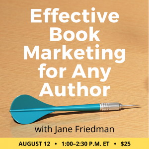 Effective Book Marketing class with Jane Friedman