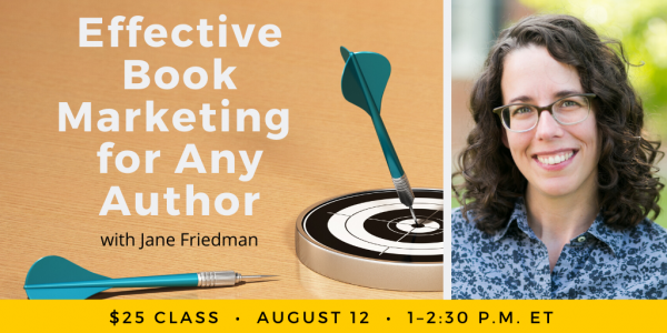Effective Book Marketing for Any Author with Jane Friedman