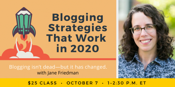 Blogging Strategies That Work in 2020 with Jane Friedman