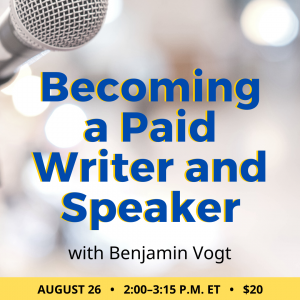Becoming a Paid Writer and Speaker
