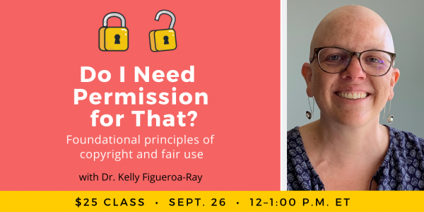 Do I Need Permission for That? with Dr. Kelly Figueroa-Ray. $25 class. Saturday, September 26, 12 p.m. to 1 p.m. Eastern