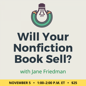 Will Your Nonfiction Book Sell? with Jane Friedman