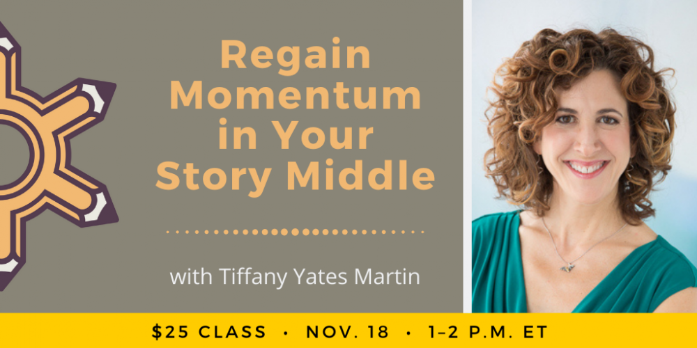 Regain Momentum In Your Story Middle with Tiffany Yates Martin