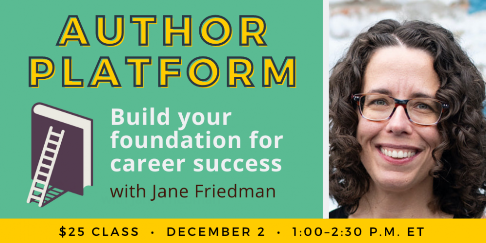 Author Platform class by Jane Friedman