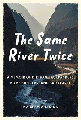 The Same River Twice by Pam Mandel