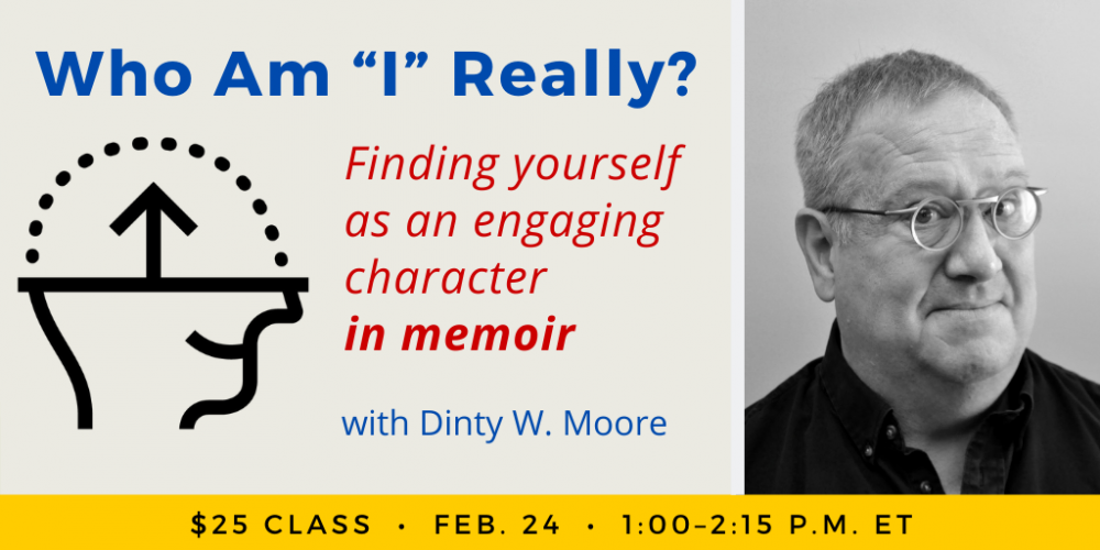 "Who Am ""I"" Really? with Dinty W. Moore"