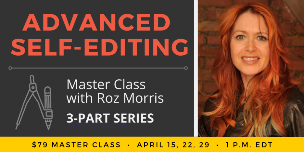 Advanced Self-Editing 3-Part Master Class with Roz Morris