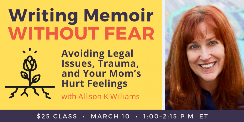 Writing Memoir Without Fear with Allison K Williams