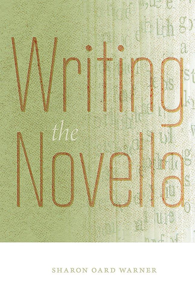 Writing the Novella by Sharon Oard Warner