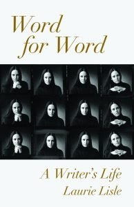 Word for Word: A Writer's Life by Laurie Lisle