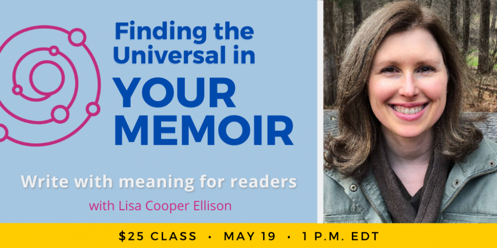 Finding the Universal in Your Memoir with Lisa Cooper Ellison