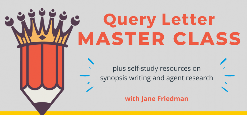 Query Letter Master Class with Jane Friedman. $79 class. Wednesday, June 16, 2021. 1:00 p.m. to 3 p.m. Eastern.