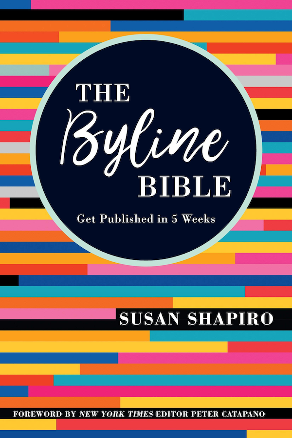 The Byline Bible by Susan Shapiro