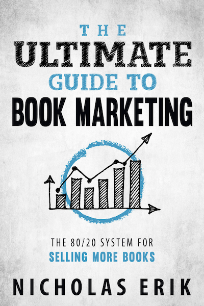 The Ultimate Guide to Book Marketing by Nicholas Erik