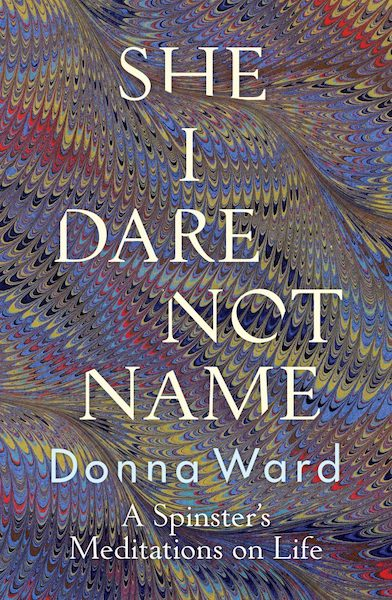 She I Dare Not Name by Donna Ward