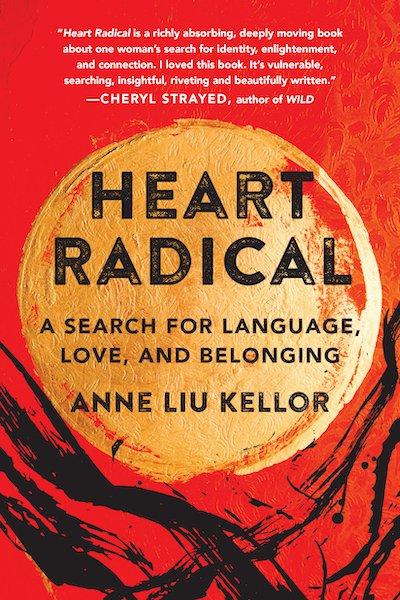 Heart Radical by Anne Liu Kellor