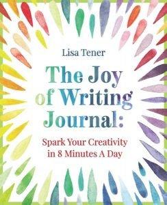 The Joy of Writing Journal by Lisa Tener